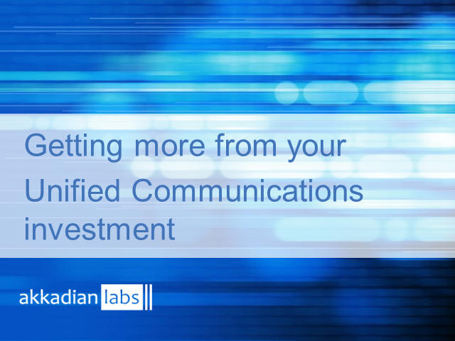 Getting More From Your Unified Communications Investment