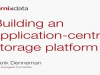 Building An Application Centric Storage Platform
