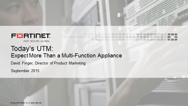 Today's UTM: Expect More Than a Multi-Function Appliance