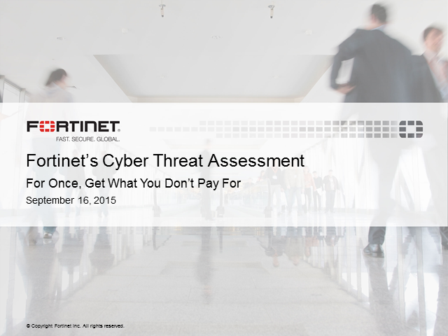 Fortinet's Cyber Threat Assessment - For Once, Get What You Don't Pay For