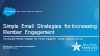Simple Email Strategies for Increasing Member Engagement