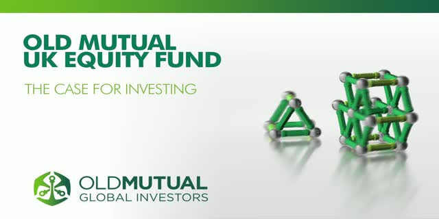 Old Mutual UK Equity Fund - The Case For Investing