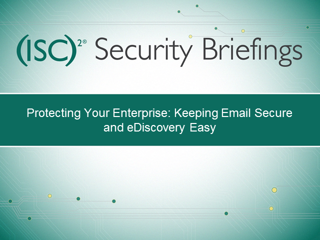 Part 3 - Protecting Your Enterprise: Keeping Email Secure and eDiscovery Easy