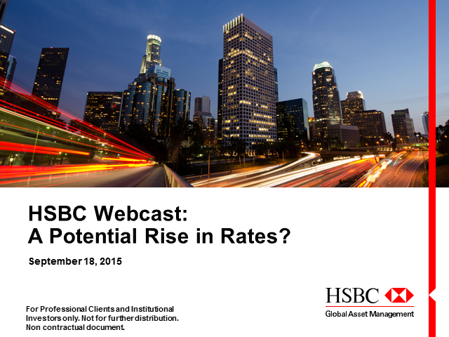 HSBC Webcast: A Potential Rise in rates?