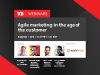 Agile marketing in the age of the customer