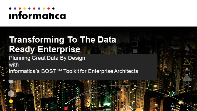 Informatica BOST(TM) Toolkit Launch - Planning Great Data By Design