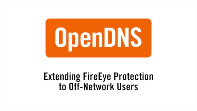 OpenDNS - FireEye Technology Integration