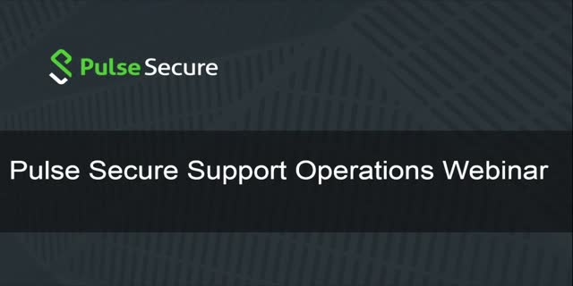 Pulse Secure Support Operations