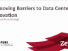 Removing Barriers to Data Center Innovation with Pure Storage and Zerto