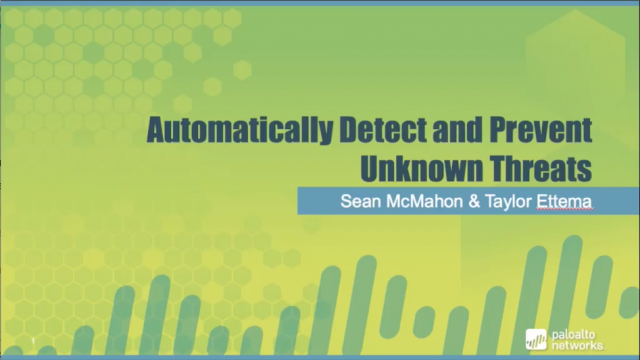 Palo Alto Networks Webinar: Automatically Detect and Prevent Unknown Threats