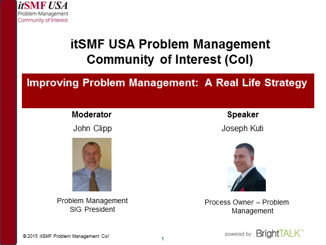 itSMF USA Problem Management CoI - Improving Problem Mgmt: A Real Life Strategy