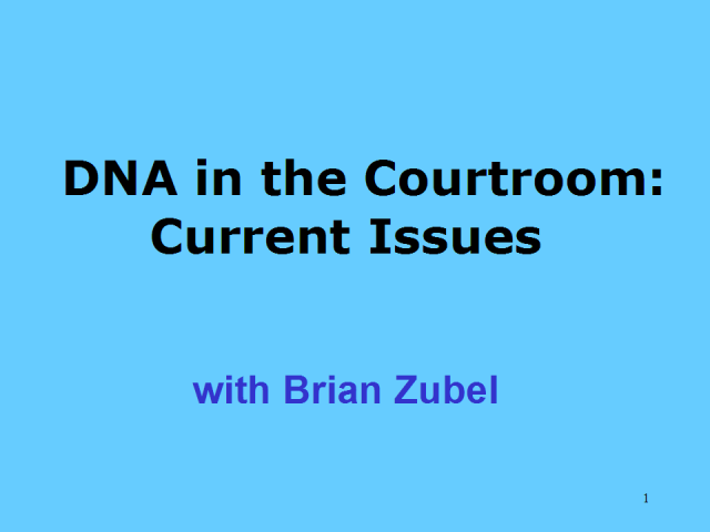 DNA in the Courtroom - Current Issues