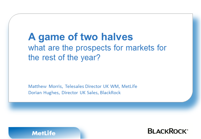 A game of two halves - Prospects for markets for the rest of the year
