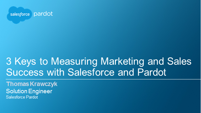 3 Keys to Measuring Marketing and Sales Success with Salesforce and Pardot