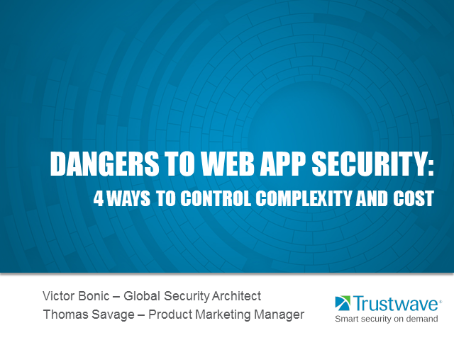Dangers to Web App Security: 4 Ways to Control Complexity and Cost