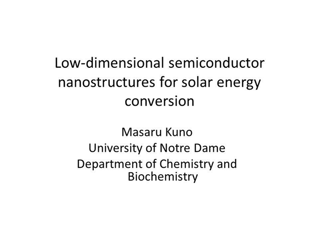 Low dimensional semiconductor nanostructures for solar energy conversion