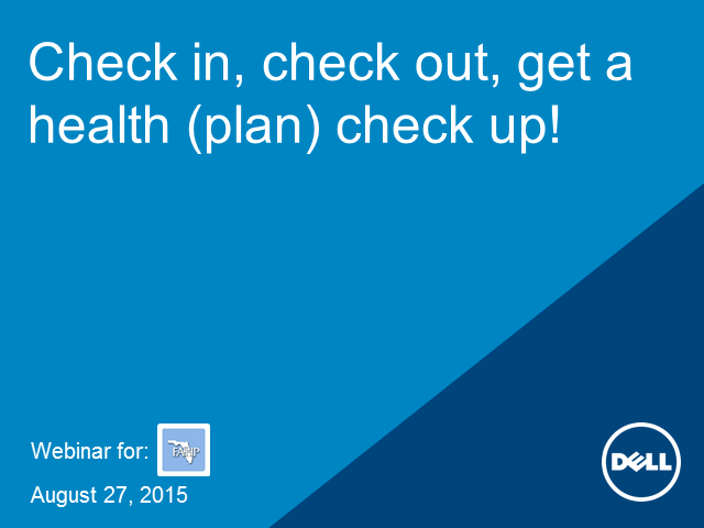 Check in, check out, get a health (plan) check up!