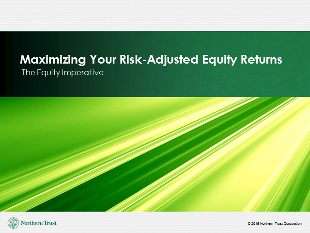 Maximizing Your Risk-Adjusted Equity Returns