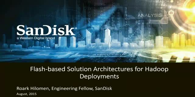 Flash-based Solution Architectures for Hadoop Deployments