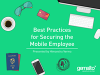 Best Practices for Securing the Mobile Employee