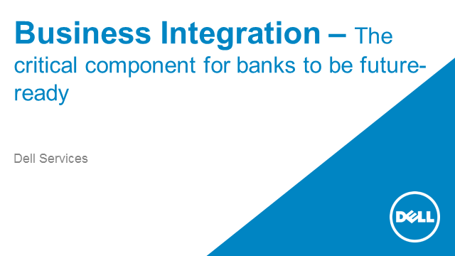 Business Integration – The critical component for banks to be future-ready