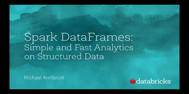 Apache® Spark™ DataFrames: Simple and Fast Analysis of Structured Data
