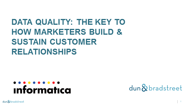 Data Quality: The Key to How Marketers Build & Sustain Customer Relationships