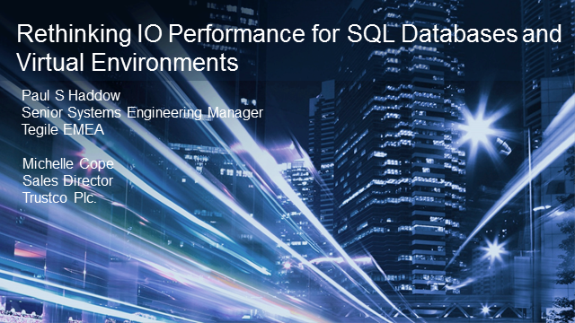 Rethinking I/O performance for SQL Databases and Virtual Environments