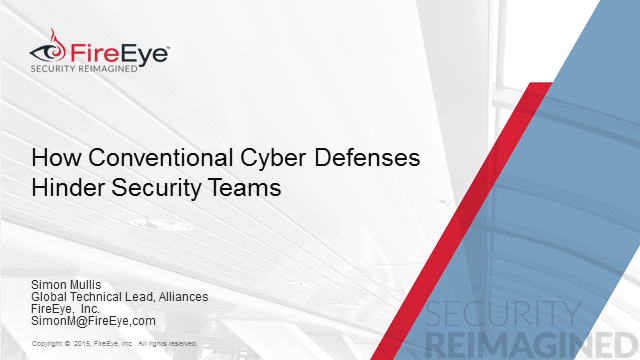 How Conventional Cyber Defenses Hinder Security Teams