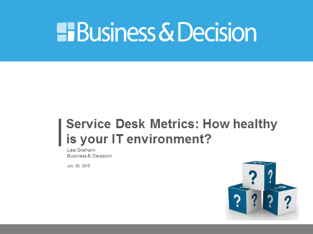 Service Desk Metrics: How Healthy is your IT Environment?