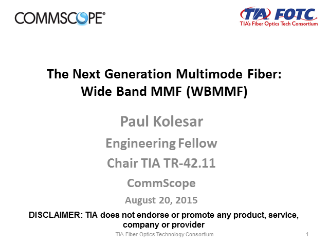 The Next Generation Multimode Fiber: Wide Band MMF (WBMMF)