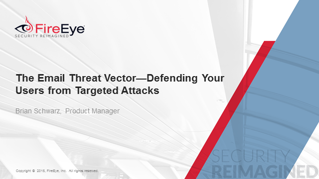 The Email Threat Vector – Defending Your Users from Targeted Attacks
