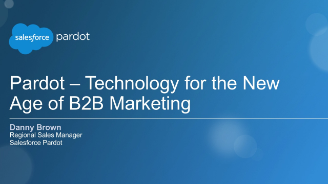 Pardot - Technology for the New Age of B2B Marketing