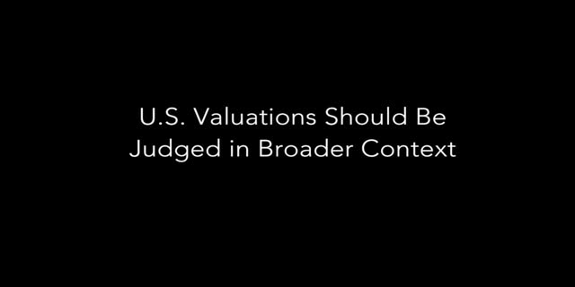 Capital Group: US valuations should be judged in broader context