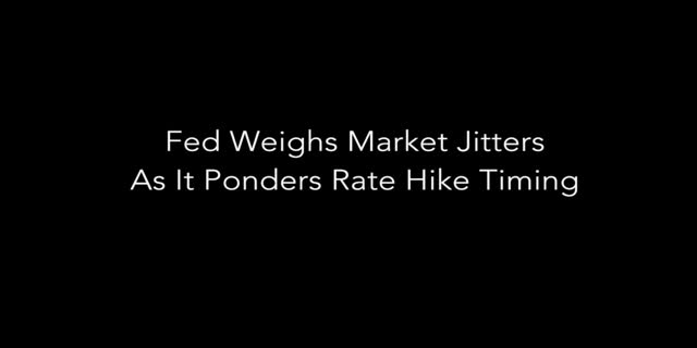 Capital Group: Fed weighs market jitters as it ponders rate hike timing