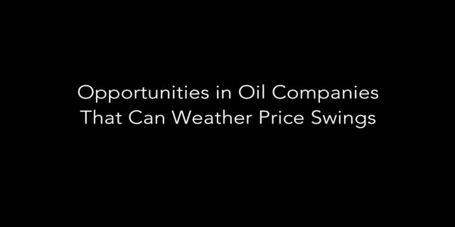 Capital Group: Opportunities in oil companies that can weather price swings
