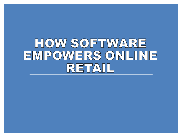 eCommerce: How Software Empowers Online Retail