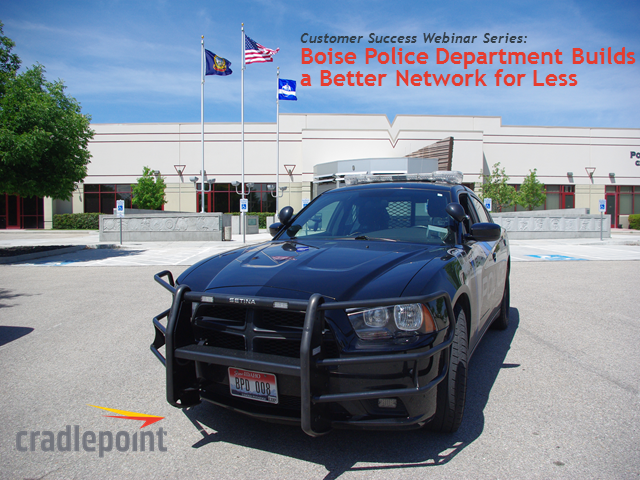 Boise Police Department Builds a Better Network for Less