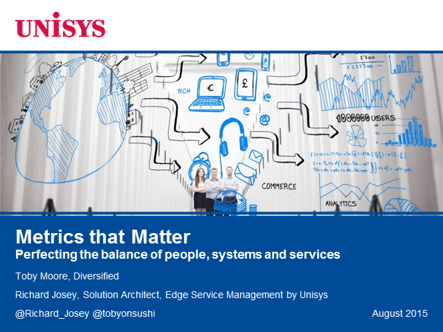 Metrics that Matter: Perfecting the balance of people, systems and services