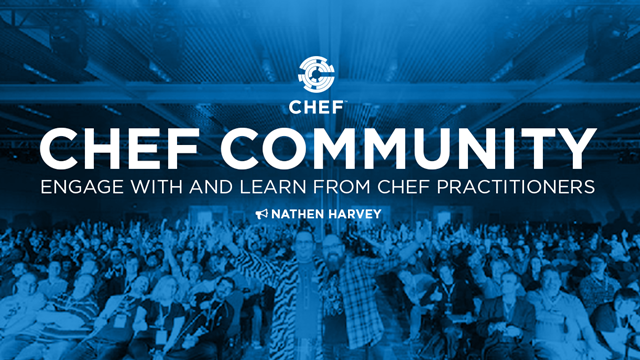 Chef Community: How to engage with and learn from Chef practitioners