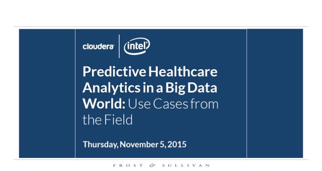 Predictive Healthcare Analytics in a Big Data World: Use Cases from the Field