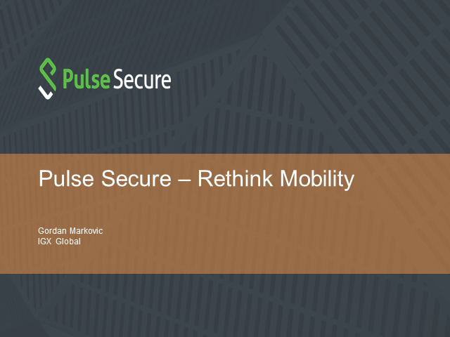 Rethink Mobility with Pulse Secure