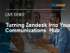 Turning Zendesk into your Communications Hub