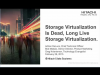 Storage Virtualization Is Dead or Long Live Storage Virtualization
