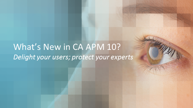 What's new in APM 10.0: Everything changes from here...