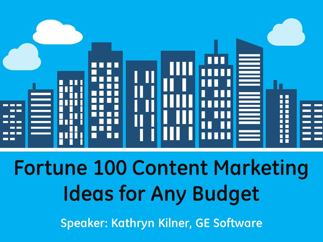 Fortune 100 Content Marketing Ideas for Any Budget