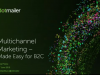 Multichannel marketing. Made easy for B2C.