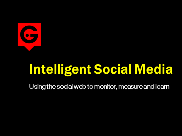 Intelligent Social Media: Using the Social Web to Monitor, Measure and Learn
