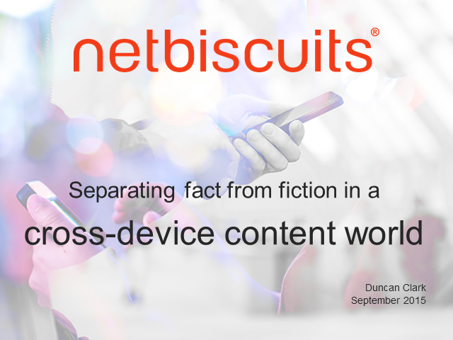 Separating Fact From Fiction in a Cross-Device Content World