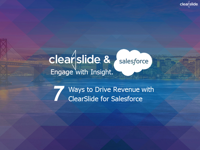 ClearSlide Webinar: 7 Ways to Drive Revenue with ClearSlide for Salesforce